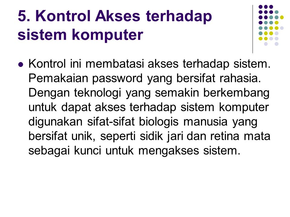 5. Kontrol Akses terhadap sistem komputer