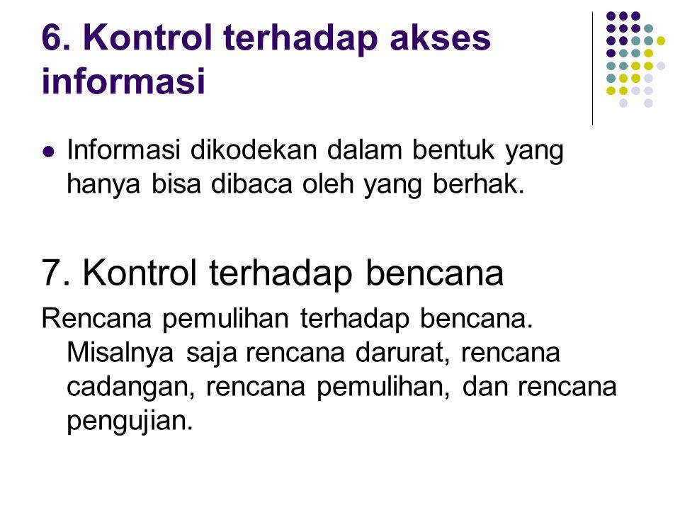6. Kontrol terhadap akses informasi