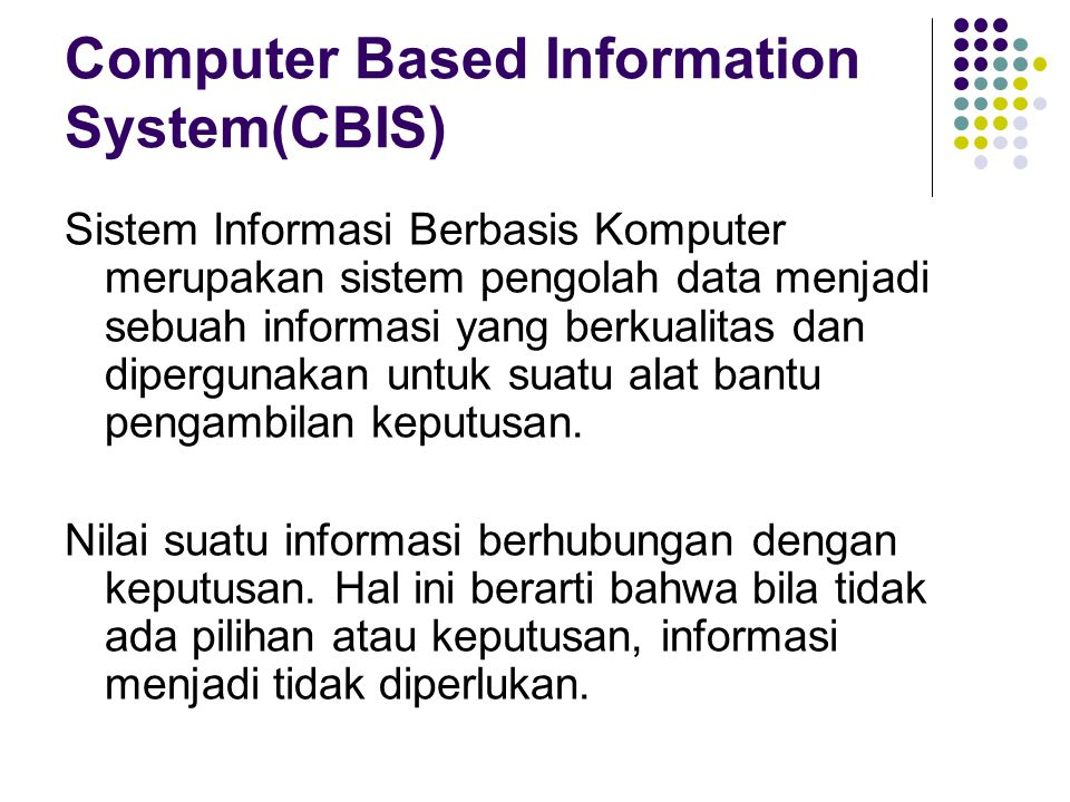 Computer Based Information System(CBIS)
