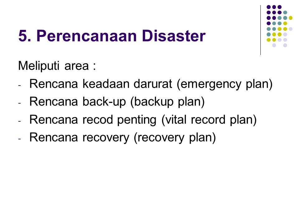 5. Perencanaan Disaster Meliputi area :
