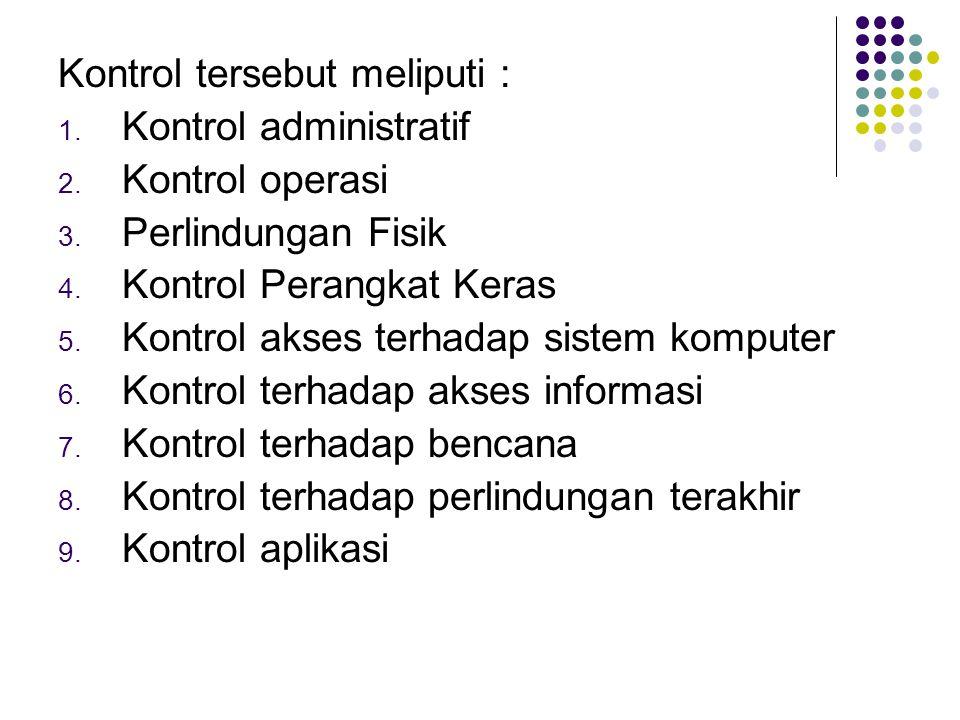 Kontrol tersebut meliputi :