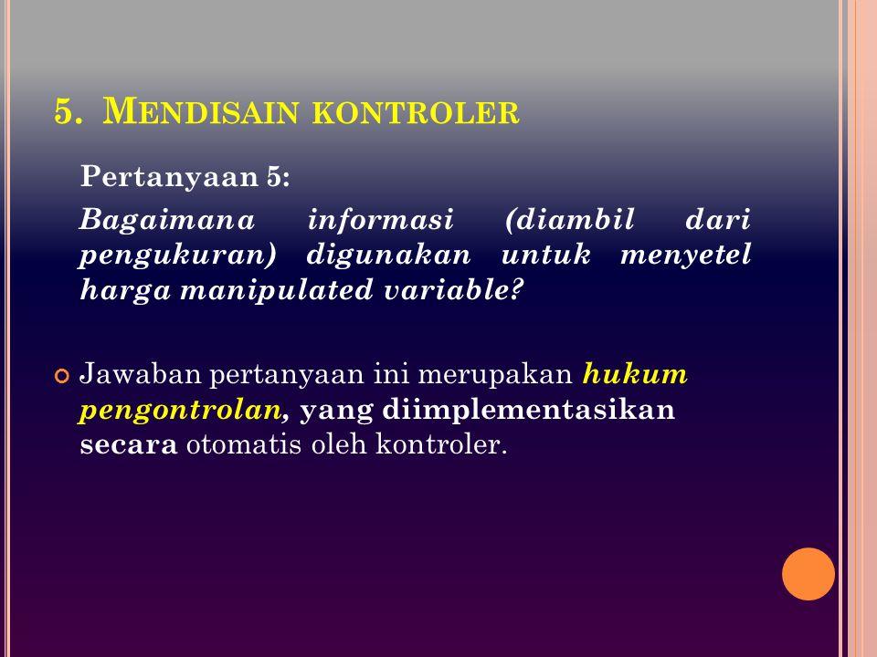 Mendisain kontroler Pertanyaan 5: