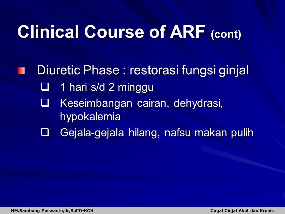 Clinical Course of ARF (cont)