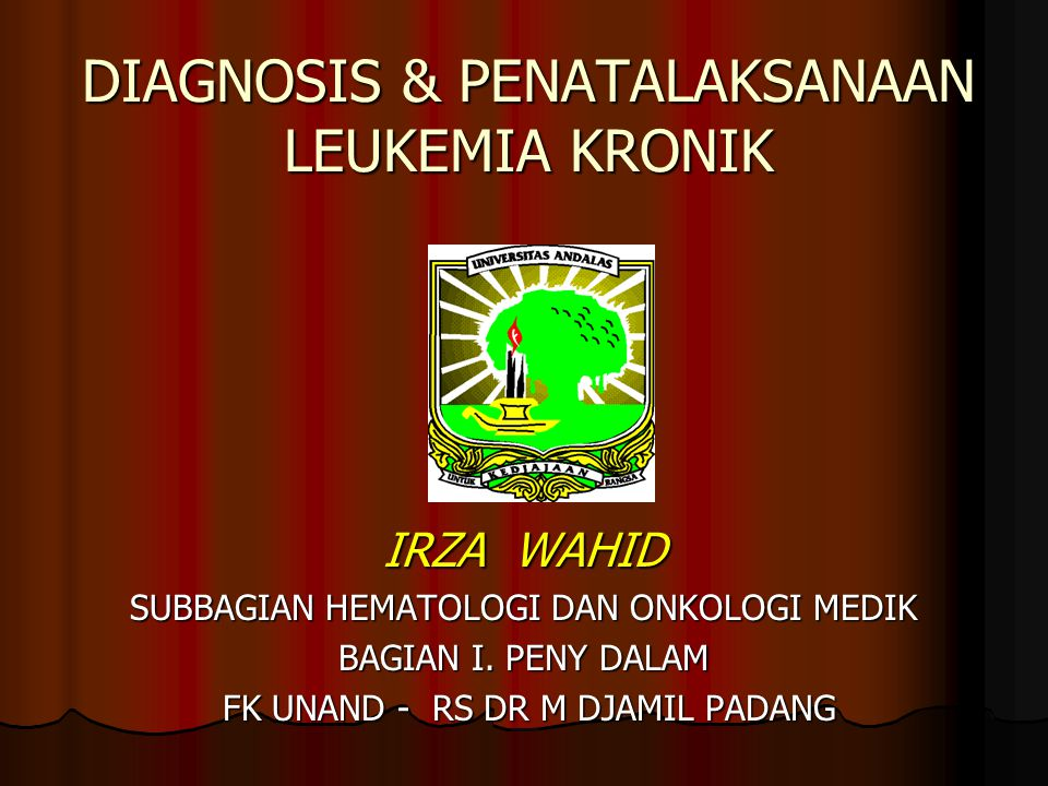 DIAGNOSIS & PENATALAKSANAAN LEUKEMIA KRONIK