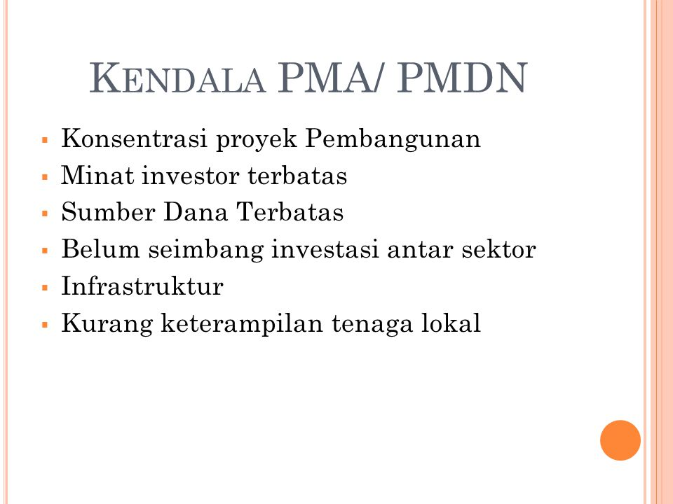 Kendala PMA/ PMDN Konsentrasi proyek Pembangunan