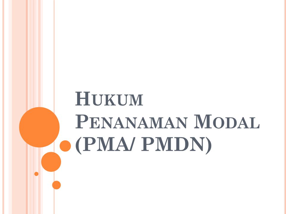Hukum Penanaman Modal (PMA/ PMDN)