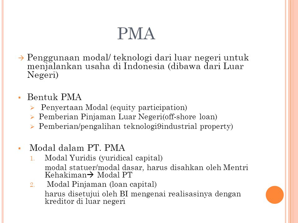 PMA Penggunaan modal/ teknologi dari luar negeri untuk menjalankan usaha di Indonesia (dibawa dari Luar Negeri)