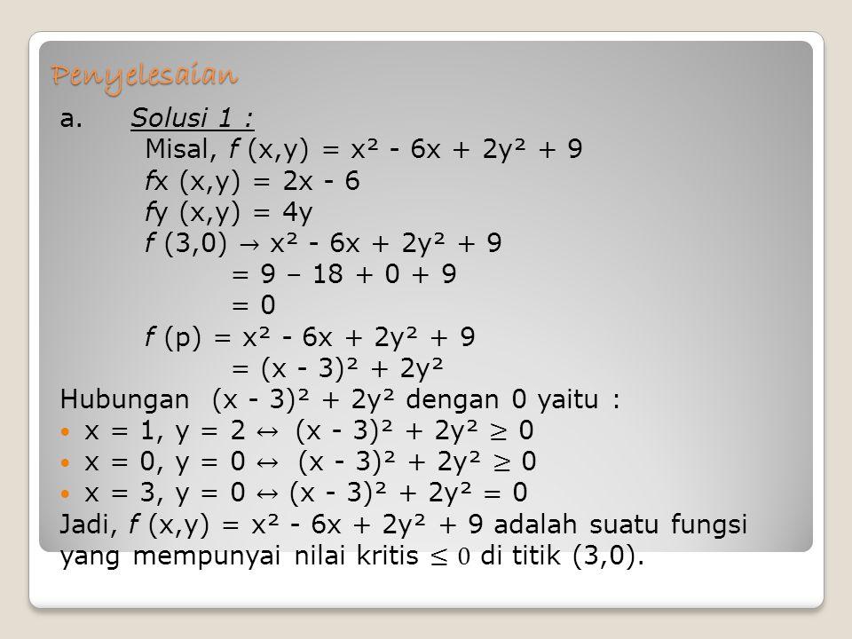Penyelesaian a. Solusi 1 : Misal, f (x,y) = x² - 6x + 2y² + 9