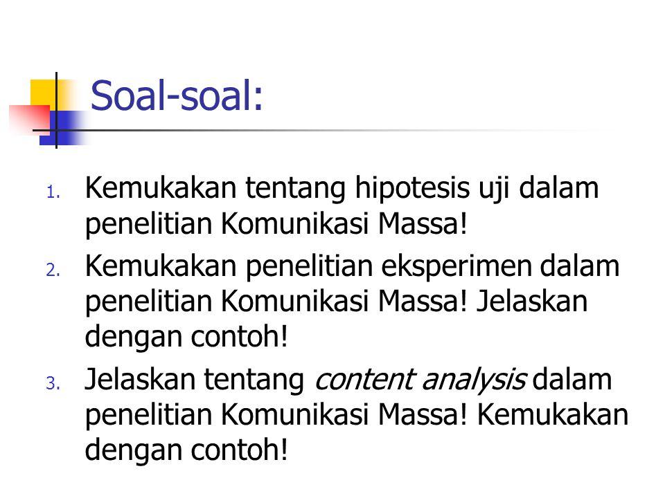 Soal-soal: Kemukakan tentang hipotesis uji dalam penelitian Komunikasi Massa!