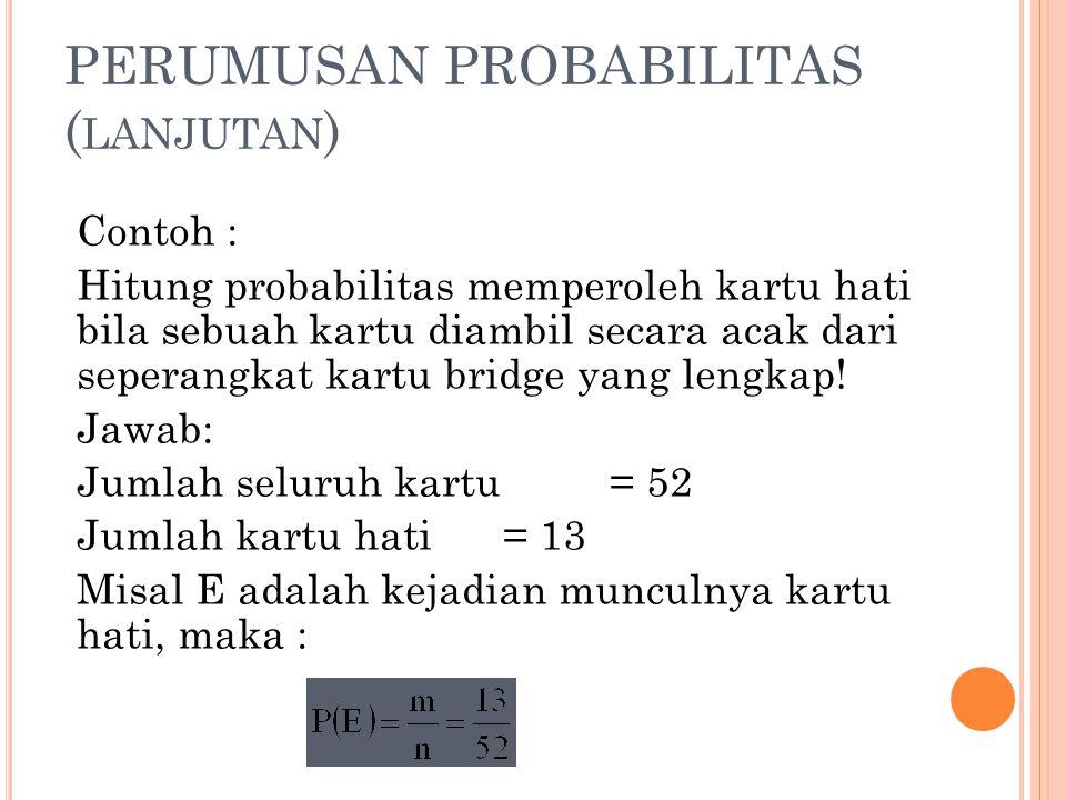 PERUMUSAN PROBABILITAS (lanjutan)