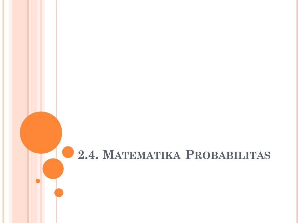 2.4. Matematika Probabilitas