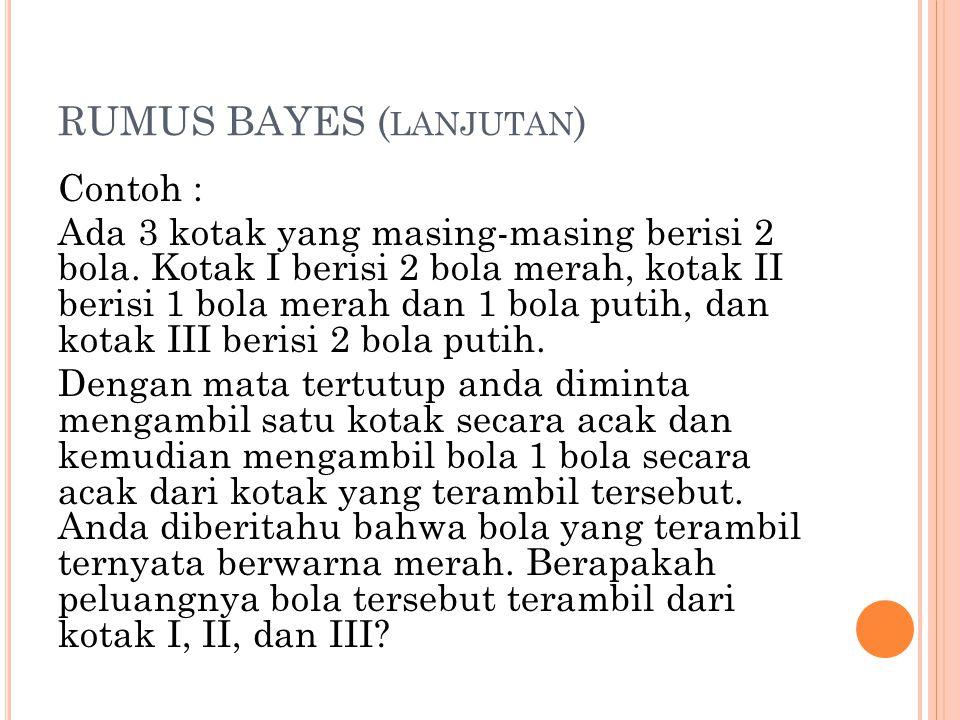 RUMUS BAYES (lanjutan)