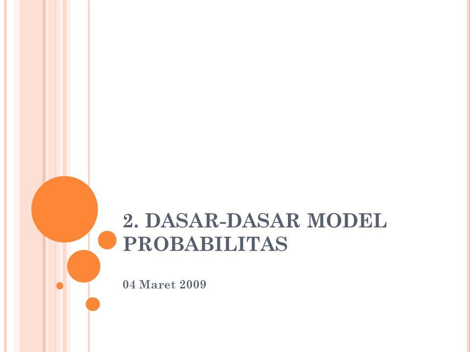 2. DASAR-DASAR MODEL PROBABILITAS