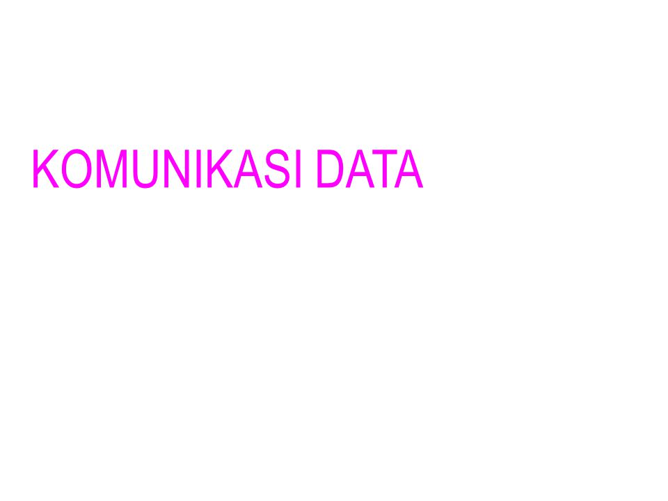KOMUNIKASI DATA