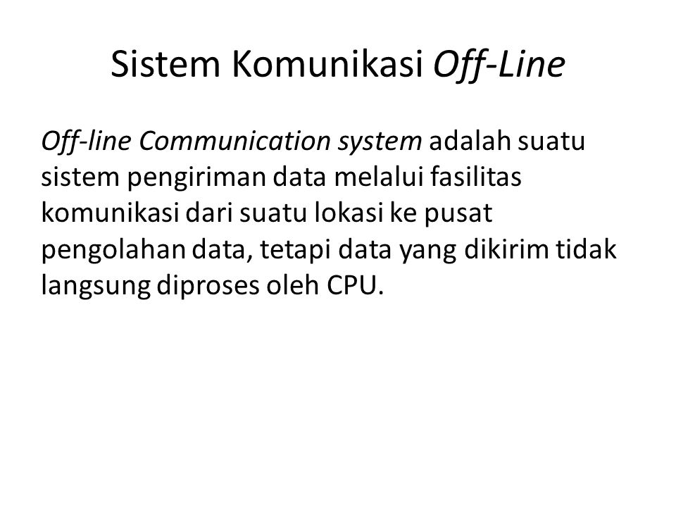 Sistem Komunikasi Off-Line
