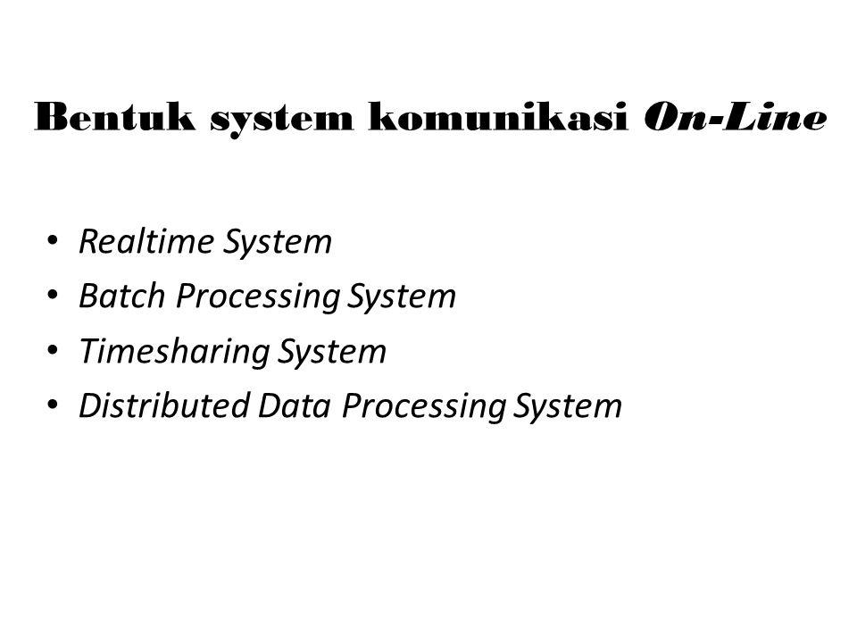 Bentuk system komunikasi On-Line