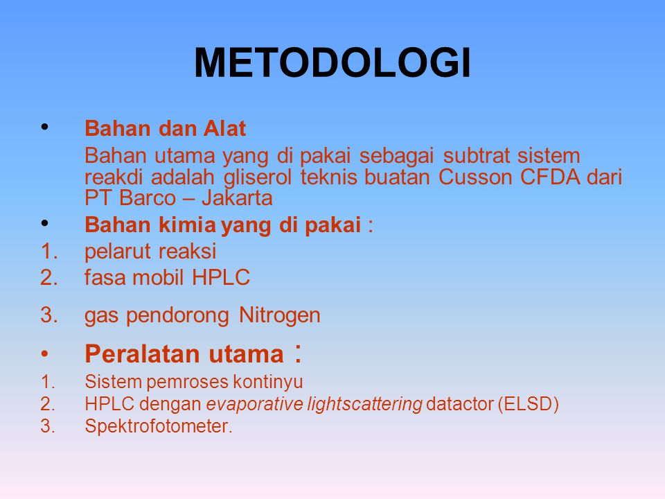 METODOLOGI Peralatan utama : Bahan dan Alat