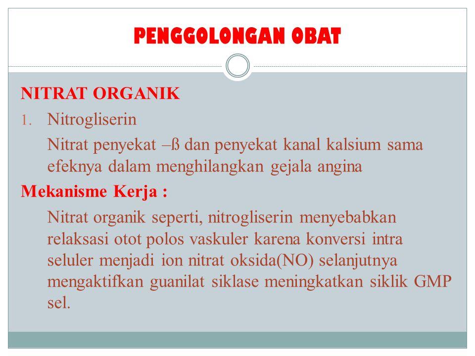 PENGGOLONGAN OBAT NITRAT ORGANIK Nitrogliserin