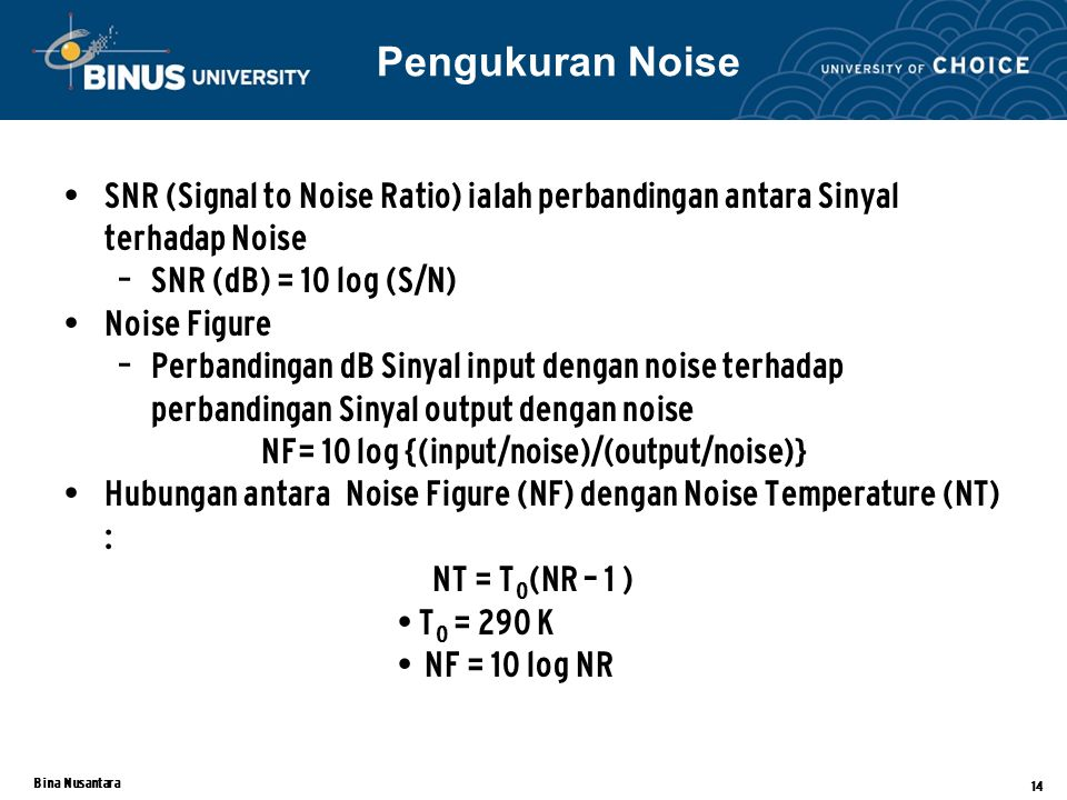 NF= 10 log {(input/noise)/(output/noise)}