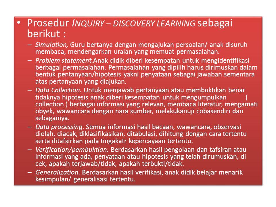 Prosedur INQUIRY – DISCOVERY LEARNING sebagai berikut :