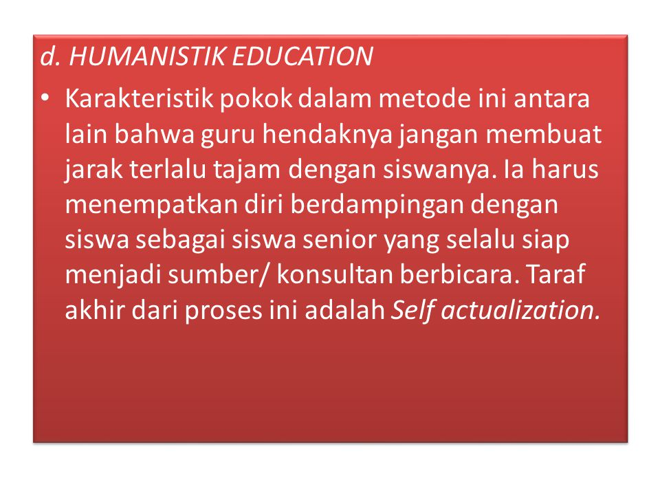d. HUMANISTIK EDUCATION