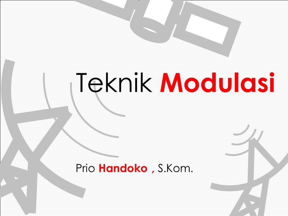 Teknik Modulasi Prio Handoko , S.Kom.
