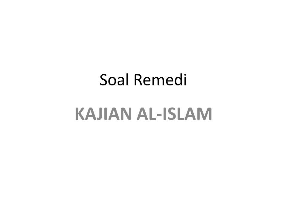 Soal Remedi KAJIAN AL-ISLAM