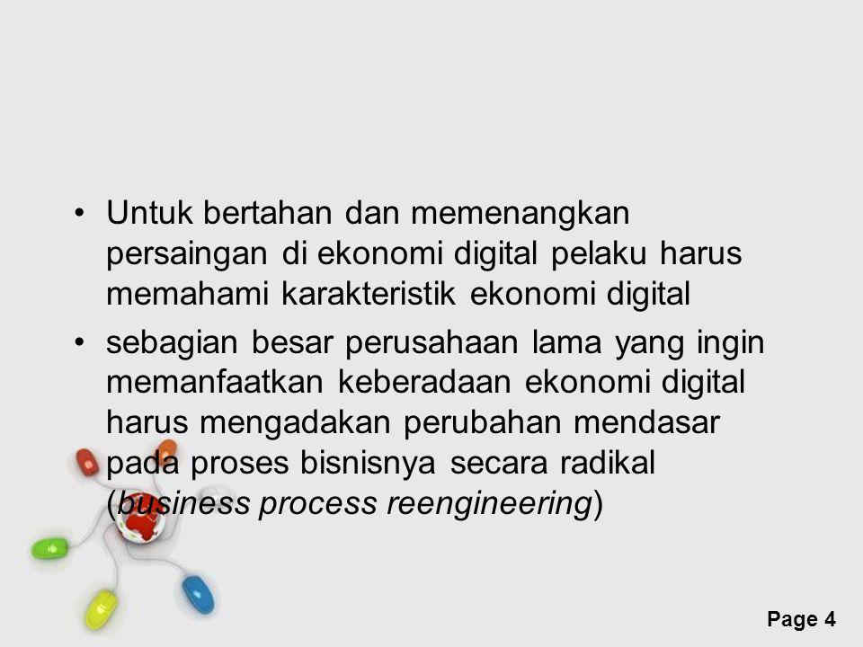 Untuk bertahan dan memenangkan persaingan di ekonomi digital pelaku harus memahami karakteristik ekonomi digital