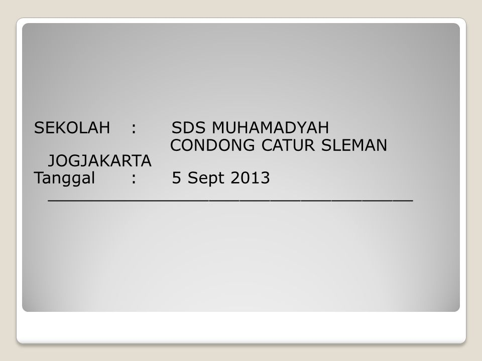 SEKOLAH : SDS MUHAMADYAH