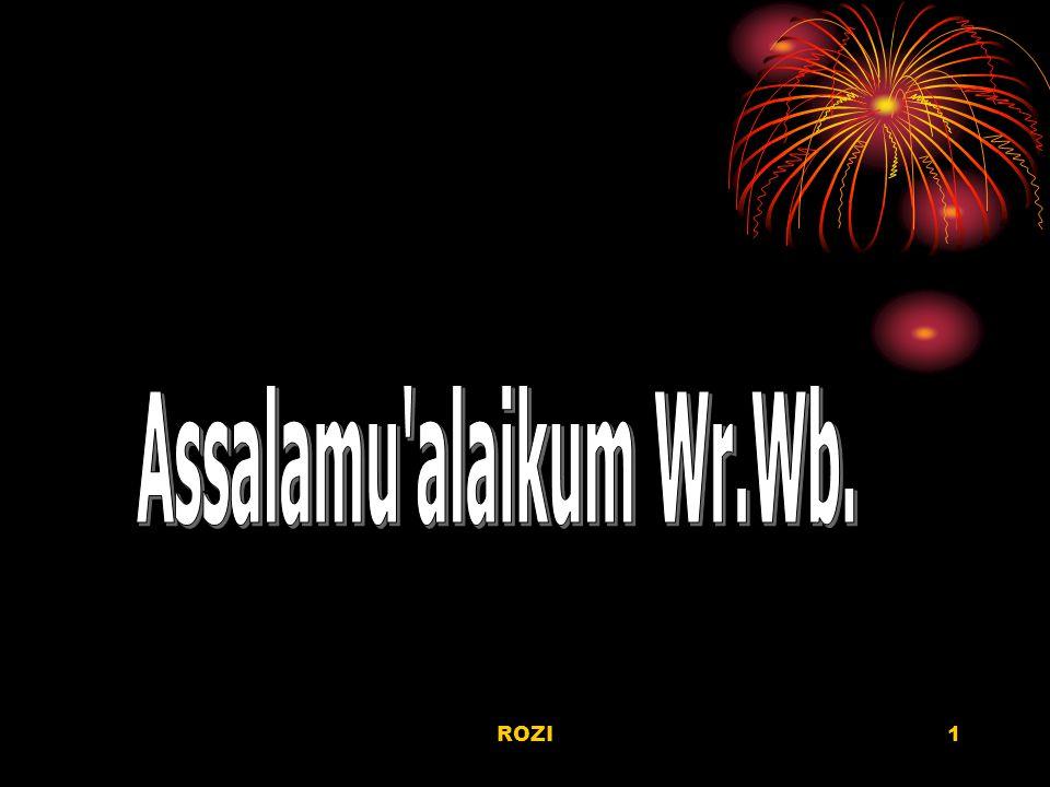 Assalamu alaikum Wr.Wb. ROZI