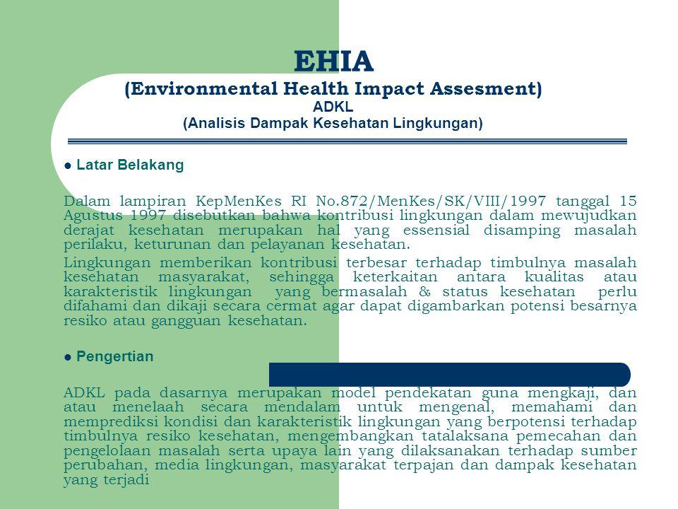 EHIA (Environmental Health Impact Assesment) ADKL (Analisis Dampak Kesehatan Lingkungan)