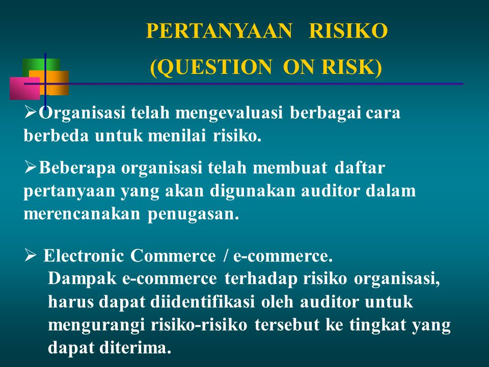 PERTANYAAN RISIKO (QUESTION ON RISK)