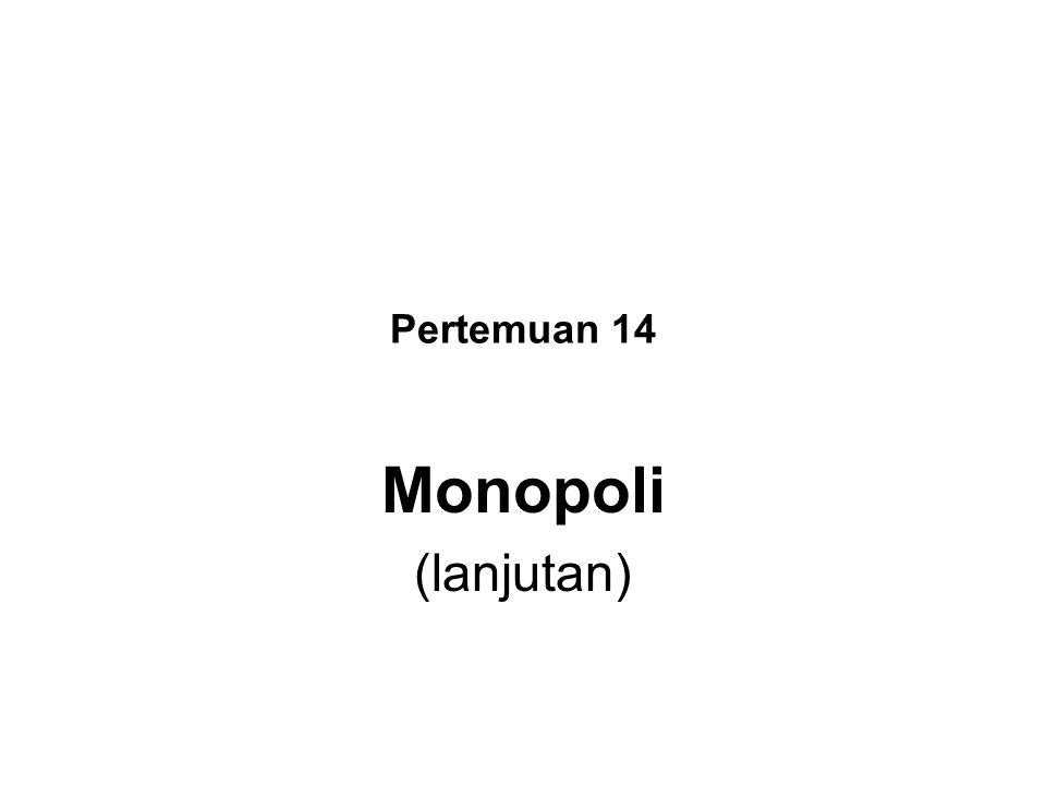 Pertemuan 14 Monopoli (lanjutan)