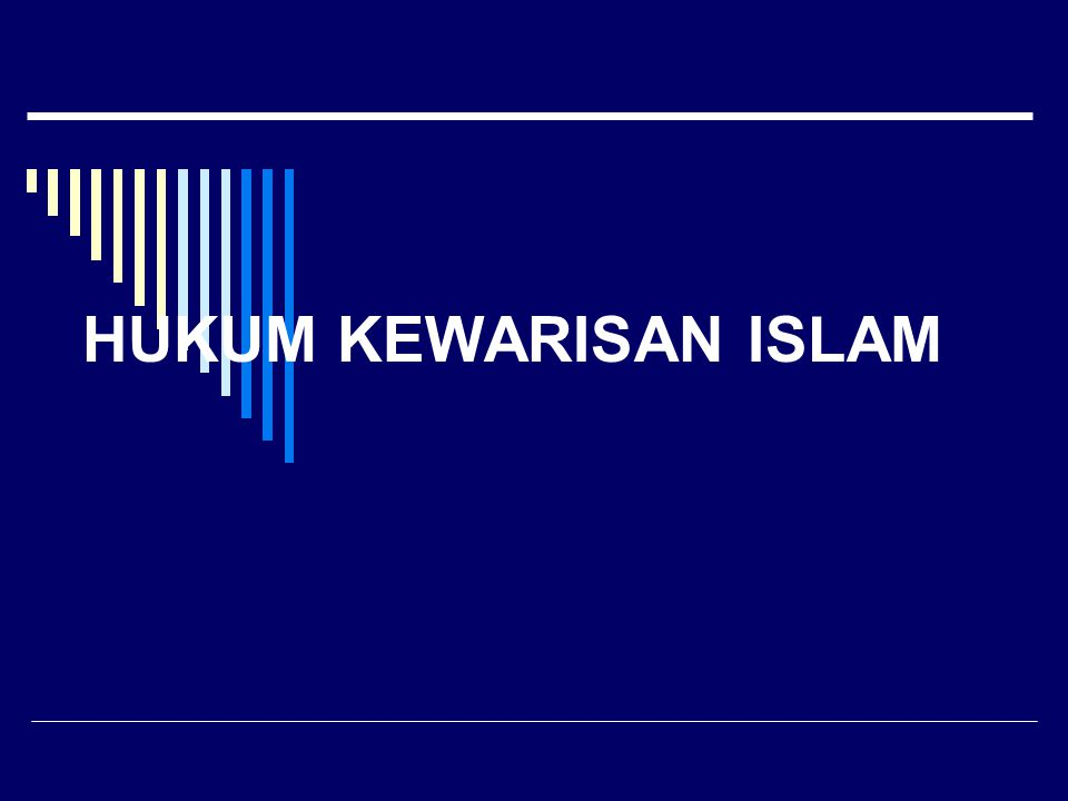 HUKUM KEWARISAN ISLAM