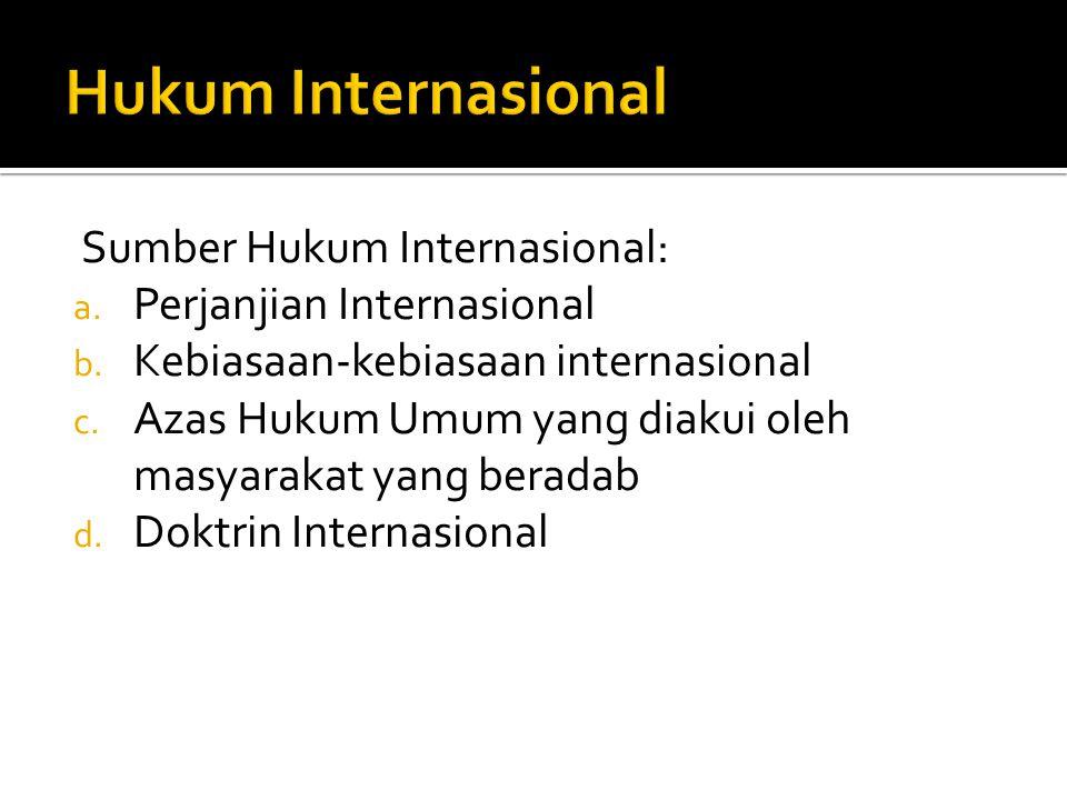 Hukum Internasional Sumber Hukum Internasional:
