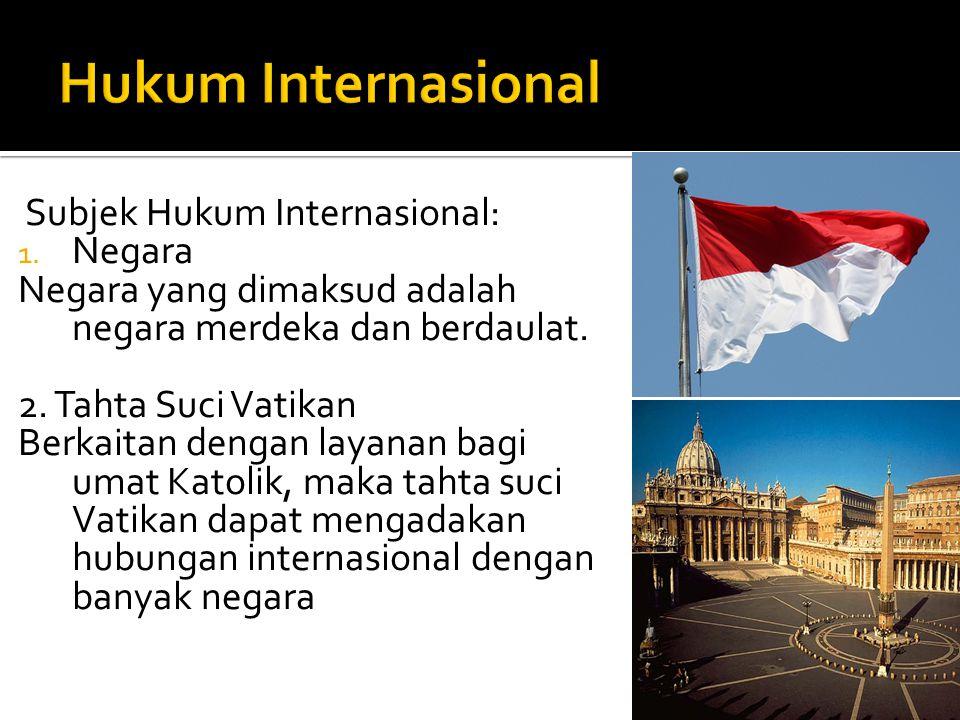 Hukum Internasional Subjek Hukum Internasional: Negara