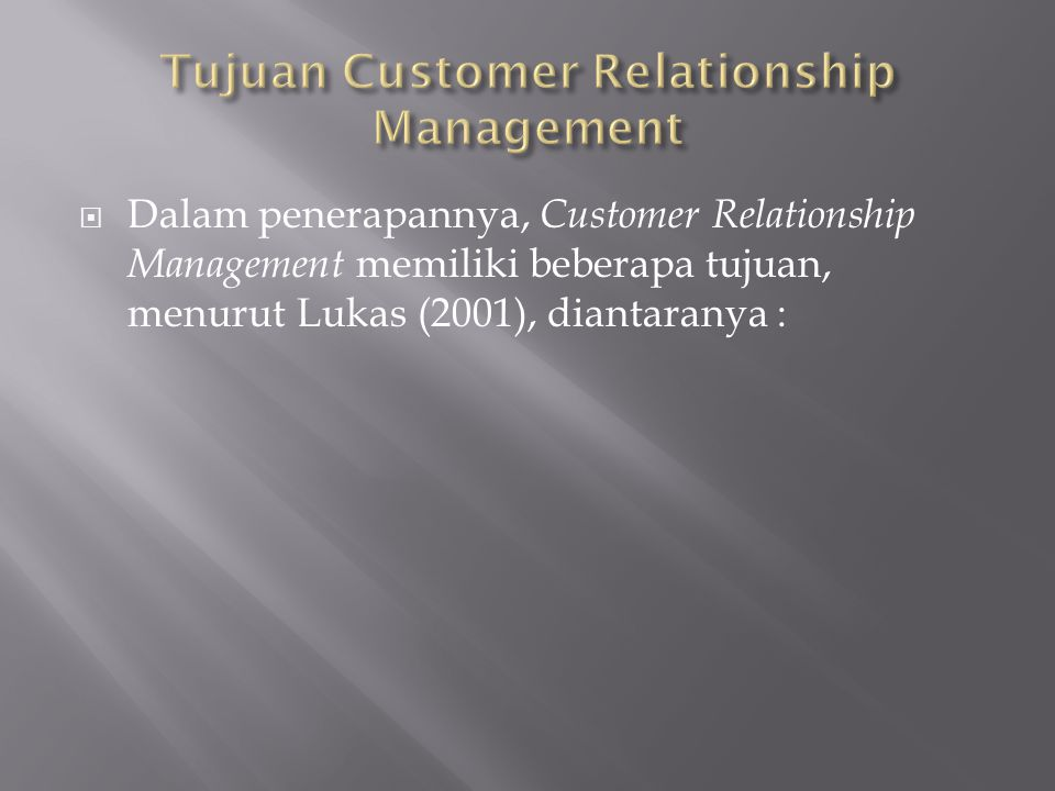 Tujuan Customer Relationship Management