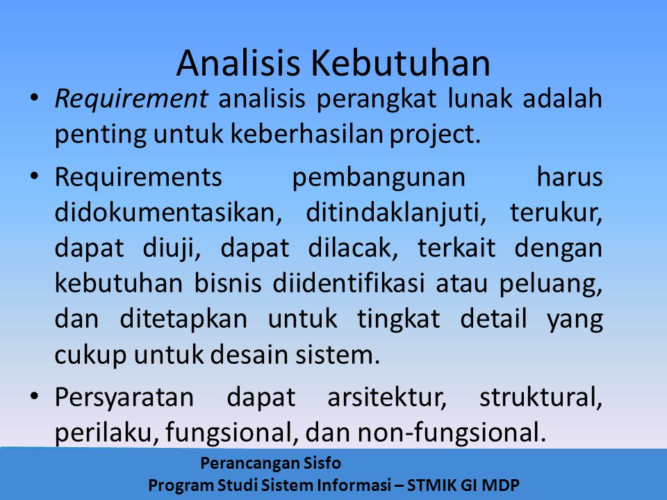 Analisis Kebutuhan Requirement analisis perangkat lunak adalah penting untuk keberhasilan project.