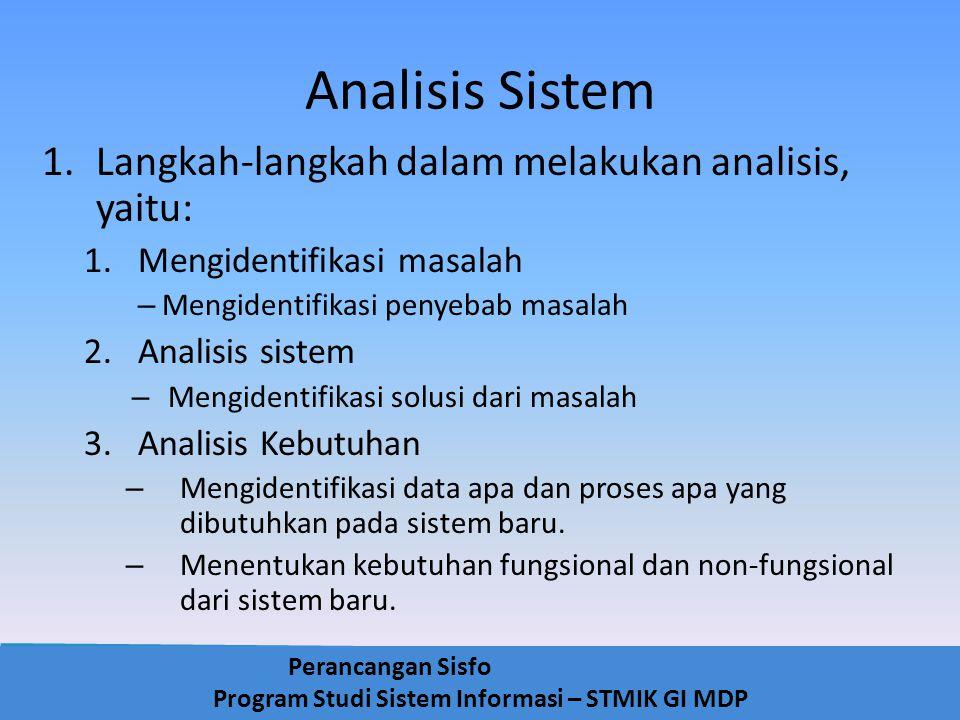 Analisis Sistem Langkah-langkah dalam melakukan analisis, yaitu: