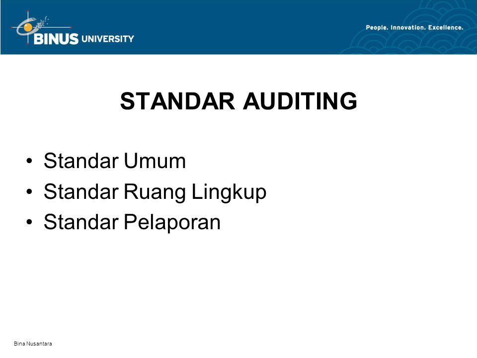 STANDAR AUDITING Standar Umum Standar Ruang Lingkup Standar Pelaporan