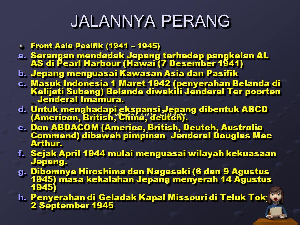 JALANNYA PERANG JALANNYA PERANG. Front Asia Pasifik (1941 – 1945)