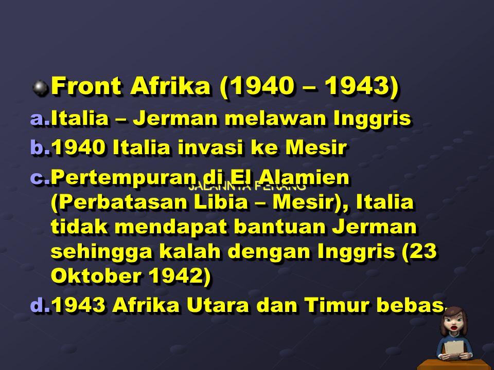 Front Afrika (1940 – 1943) Italia – Jerman melawan Inggris