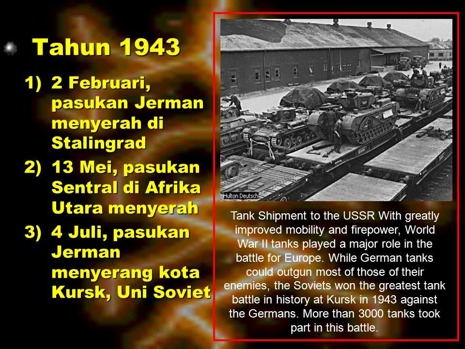 Tahun 1943 1) 2 Februari, pasukan Jerman menyerah di Stalingrad