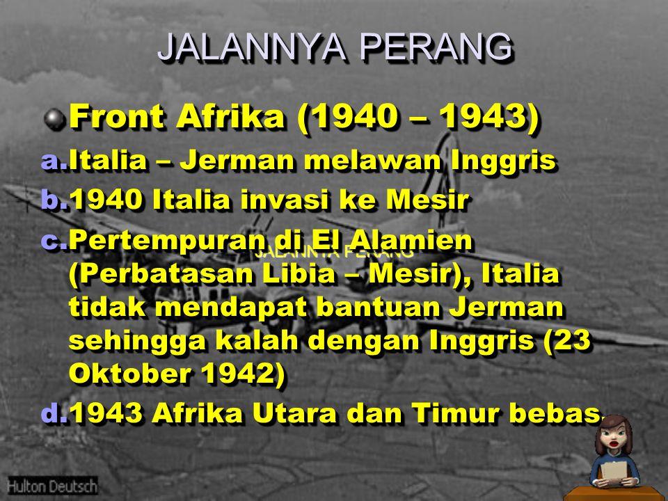 JALANNYA PERANG Front Afrika (1940 – 1943)
