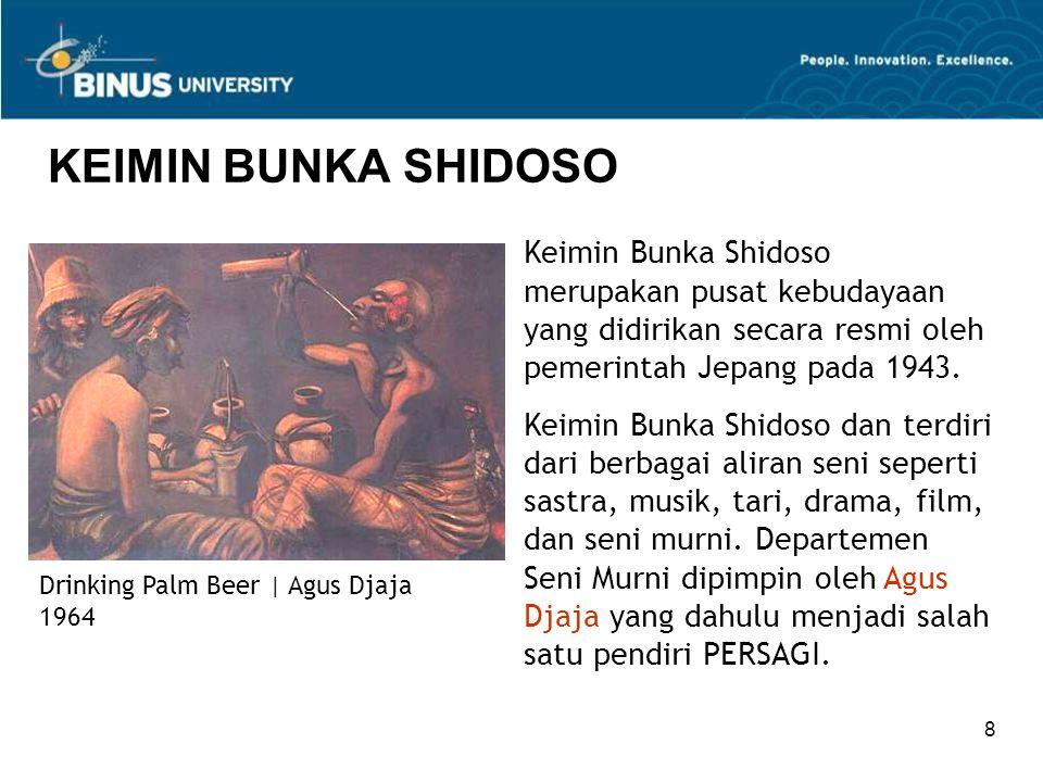 KEIMIN BUNKA SHIDOSO Keimin Bunka Shidoso merupakan pusat kebudayaan yang didirikan secara resmi oleh pemerintah Jepang pada 1943.