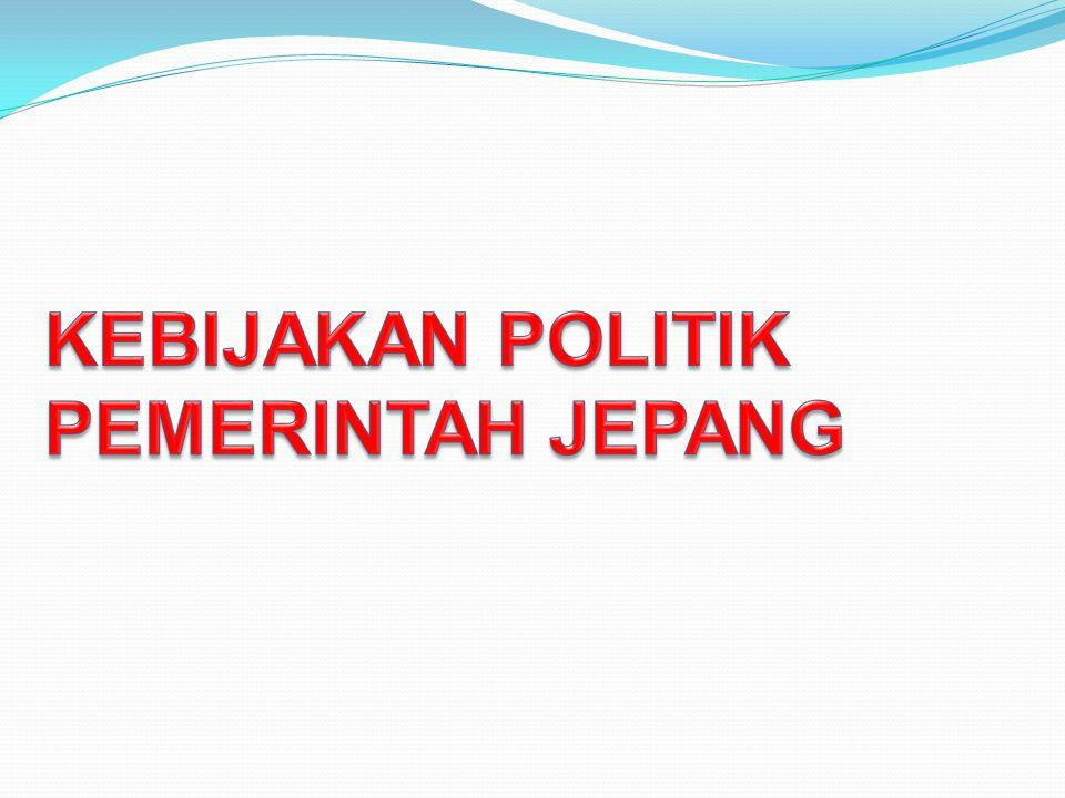 KEBIJAKAN POLITIK PEMERINTAH JEPANG
