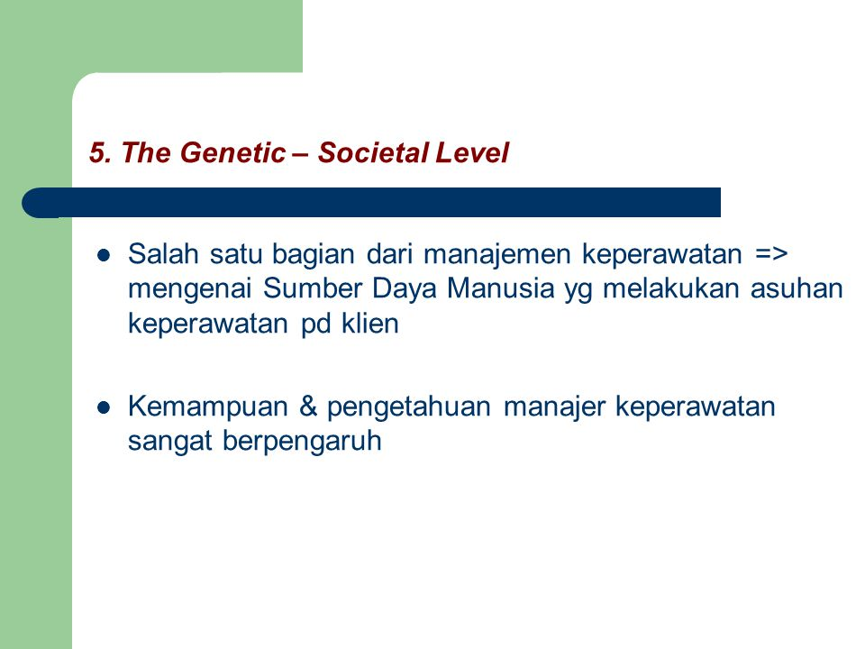 5. The Genetic – Societal Level