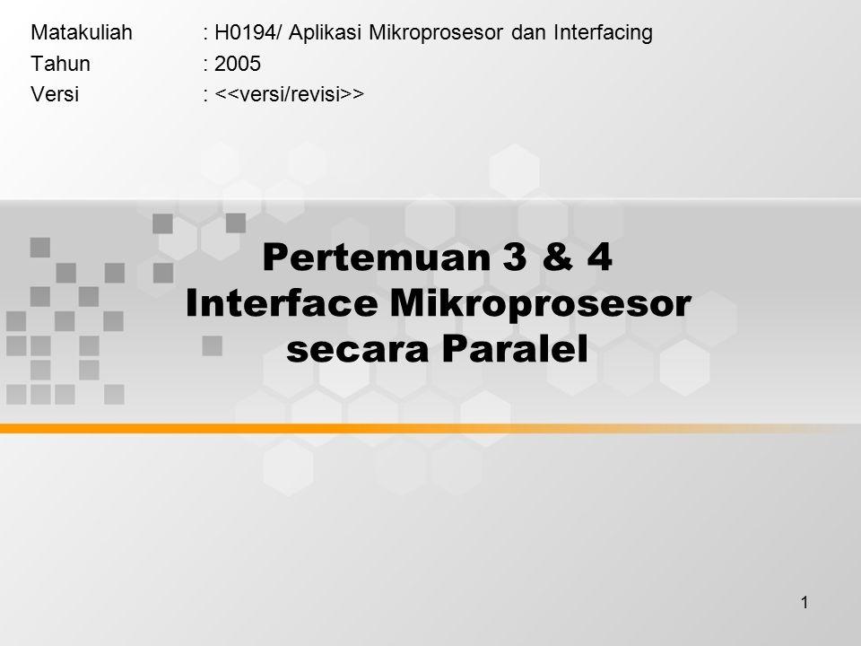 Pertemuan 3 & 4 Interface Mikroprosesor secara Paralel