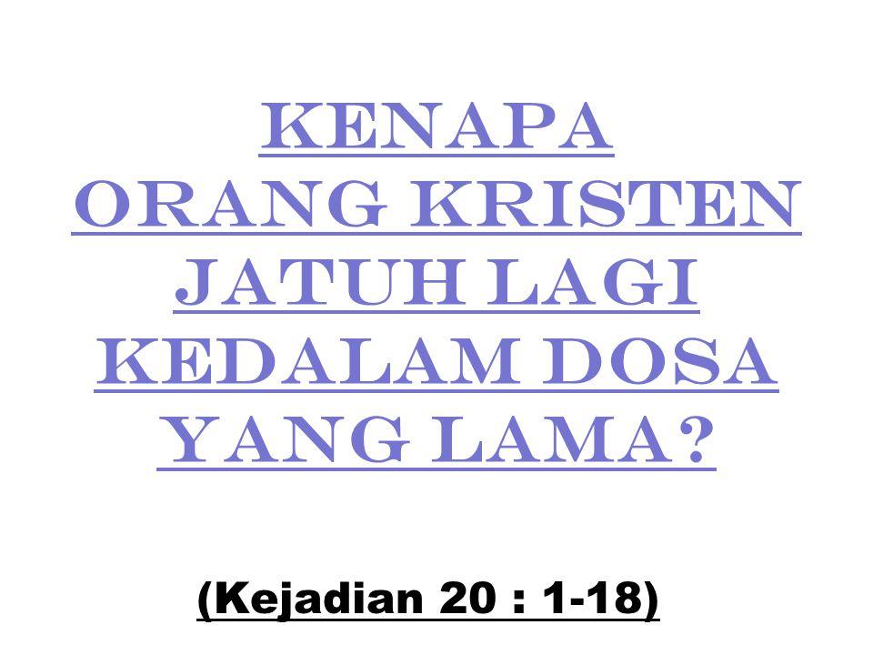 KENAPA ORANG KRISTEN JATUH LAGI KEDALAM DOSA YANG LAMA