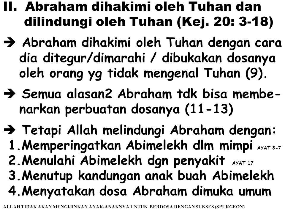 Abraham dihakimi oleh Tuhan dan dilindungi oleh Tuhan (Kej. 20: 3-18)